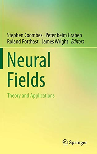 Neural Fields: Theory and Applications