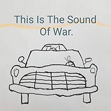This Is the Sound of War