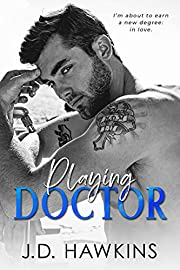 Playing Doctor: A Standalone Off-Limits Romance (Boys Will Be Boys)
