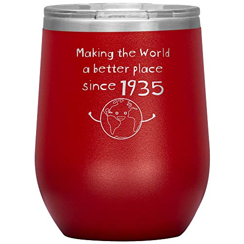 Making the World a Better Place Since 1935 Wine Tumbler - Unique Funny 85th Birthday Gifts for 85 Year Old Men Women - Insulated Stainless Steel - 12oz - Red