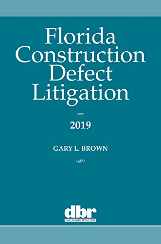 Compare Textbook Prices for Florida Construction Defect Litigation 2019  ISBN 9781628815900 by Brown, Gary