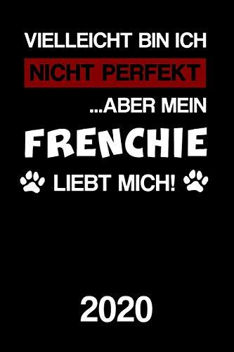 Frenchie 2020: Kalender | Lustiger Französische Bulldogge Hunde Spruch Terminplaner | Frauchen Herrchen Terminkalender Wochenplaner, Monatsplaner & ... DIN A 5 Taschenkalender 120 Seiten | Geschenk