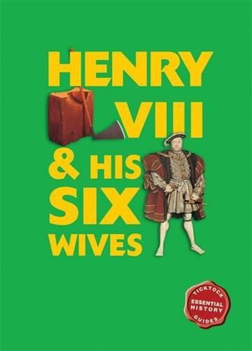 Essential History Guides: Henry VIII & His Six Wives