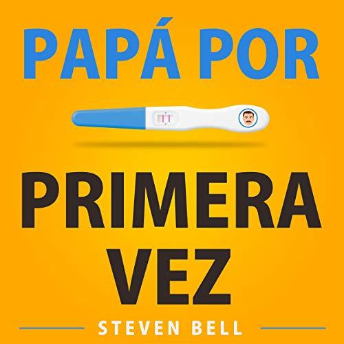 Download Papá Por Primera Vez [Dad for the First Time] audio book
