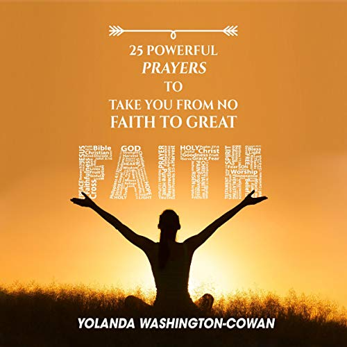 25 Prayers to Take You from No Faith to Great Faith cover art