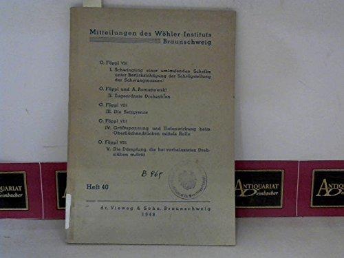 Schwingungen einer Umlaufenden Scheibe.. - Zugeordnete Drehzahlen - Die Setzgrenze - Die Dämpfung, die bei vorbelasteten Drehstäben auftritt. (= Mitteilungen des Wöhler-Instituts, Heft 40).