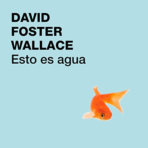 Esto es agua [This Is Water] audiobook cover art
