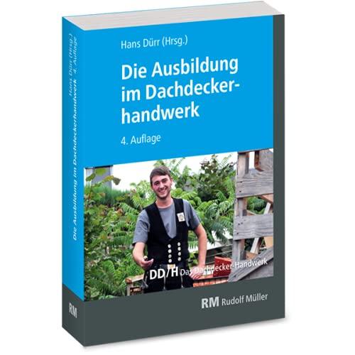 Die Ausbildung im Dachdeckerhandwerk: 4. Auflage