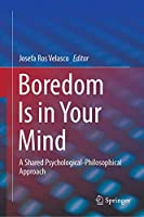 Boredom Is in Your Mind: A Shared Psychological-Philosophical Approach