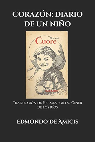 Corazón: diario de un niño: Traducción de Hermenegildo Giner de los Ríos
