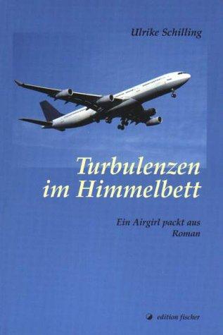 Turbulenzen im Himmelbett. Ein Airgirl packt aus. Roman