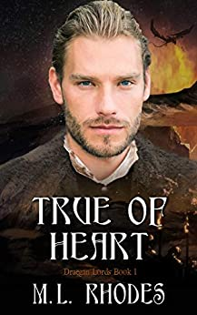 True of Heart (The Draegan Lords Book 1) by [M. L. Rhodes]