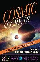 Cosmic Secrets: A Key to Self Discover (Beyond Human Design)