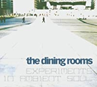 Experiments in Ambient Soul by Dining Rooms (2005-05-03)