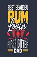 Best Bearded Rum Lovin Firefighter Dad: Funny Rum Gifts For Men | College Rule Lined Notebook | 6 x 9 Inch