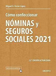 Cómo confeccionar nóminas y seguros sociales 2021: 33 ª Edición actualizada (Sin colección)