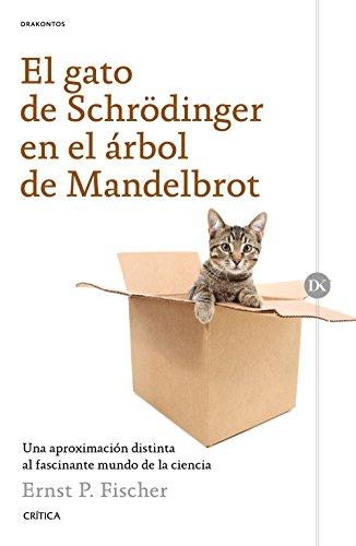El gato de Schrödinger en el árbol de Mandelbrot: Una aproximación distinta al facinante mundo de la ciencia (Drakontos)