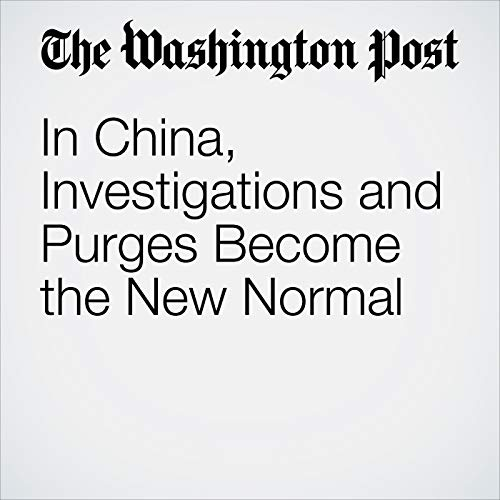 In China, Investigations and Purges Become the New Normal copertina