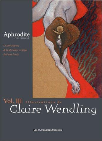 Aphrodite - Livre Troisième - Volume III