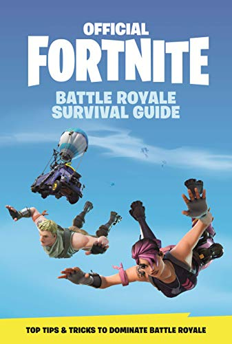 FORTNITE (Official): Battle Royale Survival Guide (Official Fortnite Books)
