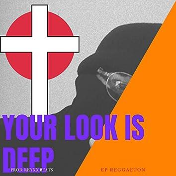 Your Look Is Deep