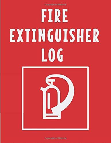 Fire Extinguisher Log: Fire Extinguisher Inspection Log Book | Fire Extinguisher Log Record Book | Fire Extinguisher Safety Check Report Book, Service ... (Fire Extinguisher Maintenance Log Book)
