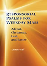 Responsorial Psalms for Weekday Mass: Advent,  Christmas,  Lent  and Easter