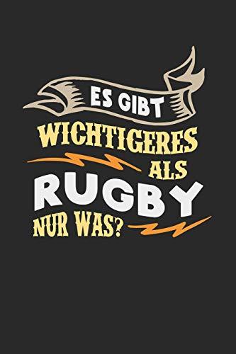 Es gibt wichtigeres als Rugby nur was?: Notizbuch A5 liniert 120 Seiten, Notizheft / Tagebuch / Reise Journal, perfektes Geschenk für Rugby Spieler