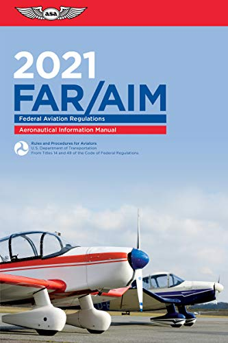 Compare Textbook Prices for FAR/AIM 2021: Federal Aviation Regulations/Aeronautical Information Manual ASA FAR/AIM Series 2021 Edition ISBN 9781619549500 by Federal Aviation Administration (FAA)/Aviation Supplies & Academics (ASA)