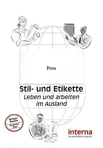 Stil und Etikette - Handbuch Peru (Leben und arbeiten im Ausland)