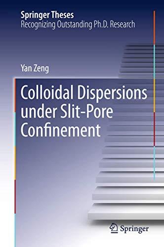 Colloidal Dispersions Under Slit-Pore Confinement (Springer Theses)