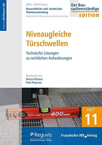 Baurechtliche und -technische Themensammlung. Heft 11: Niveaugleiche Türschwellen. Technische Lösungen zu rechtlichen Anforderungen.