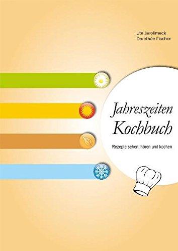 Jahreszeiten Kochbuch: Rezepte sehen, hören und kochen