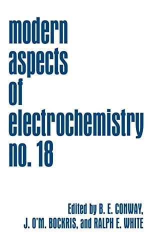 Modern Aspects of Electrochemistry: Volume 18 (Modern Aspects of Electrochemistry (18), Band 18)