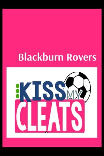 Blackburn Rovers: Blush Notes, Blackburn Rovers FC Personal Journal, Blackburn Rovers Football Club, Blackburn Rovers FC Diary, Blackburn Rovers FC Planner, Blackburn Rovers FC
