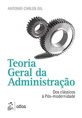 Teoria Geral da Administração - Dos Clássicos à Pós-modernidade