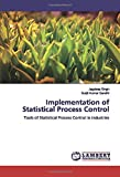 Implementation of Statistical Process Control: Tools of Statistical Process Control in industries