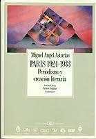 Paris, 1924 1933: Peridismo Y Creacion Literaria (Coleccion Archivos/Pitt Latin American Series) (Spanish Edition) 8400069005 Book Cover