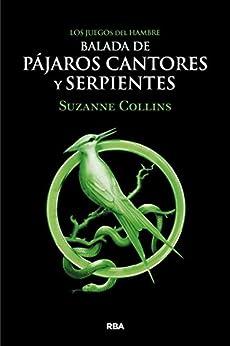 Los Juegos del Hambre. Balada de pájaros cantores y serpientes (Spanish Edition) by [Suzanne Collins, Pilar Ramírez Tello, Manuel de los Reyes García Campos]