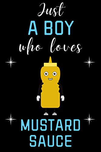 Just A Boy Who Loves Mustard Sauce Sketchbook: Blank Drawing Sketching Paper | Funny Cute Sketch Book Gift For Mustard Sauce Lovers | Birthday Christmas Halloween Gifts | 6 x 9 inches ,110 White pages
