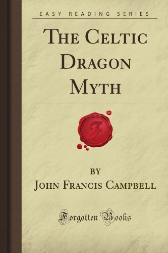 The Celtic Dragon Myth (Forgotten Books)