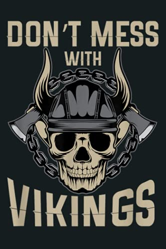 Don T Mess With Vikings Viking Rock N Roll Biker Fan: Notebook Planner - 6x9 inch Daily Planner Journal, To Do List Notebook, Daily Organizer, 114 Pages
