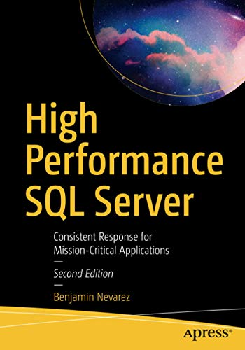 High Performance SQL Server: Consistent Response for Mission-Critical Applications