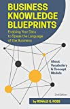 Business Knowledge Blueprints: Enabling Your Data to Speak the Language of the Business