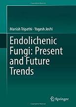 Endolichenic Fungi: Present and Future Trends