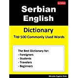 Serbian English Dictionary Top 500 Commonly Used Words: Dictionary for Foreigners, Students, Travelers and Beginners (English Edition)