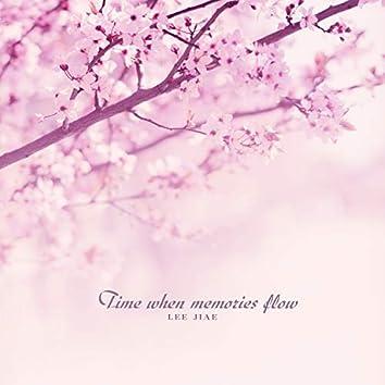 Time When Memories Flow