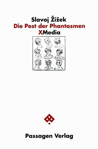 Die Pest der Phantasmen: Die Effizienz des Phantasmatischen in den neuen Medien (Passagen X-Media)