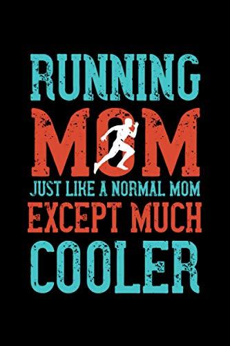 Jogger Notizbuch running mom just like a normal mom except much cooler: Läufer Notizbuch Din A5 mit 120 inioerten Seiten Geschenk für Marathonläufer, Jogger und Läufer
