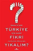 Daha Iyi Bir Türkiye Icin Hangi Fikri Yikalim?